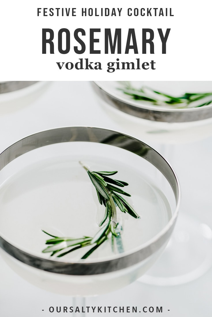 This rosemary vodka gimlet is an easy, festive cocktail perfect for the holiday season! Made with rosemary infused simple syrup, fresh lime juice, and premium vodka, it's the perfect balance of sweet, sour, and earthy with a wonderful aroma. This simple winter cocktail is easy to prepare, and easily scales up for a crowd. Serve it straight up or on the rocks. Simple but impressive, this is the perfect drink for your next cocktail party! #vodka #gimlet #rosemary #cocktail #christmas
