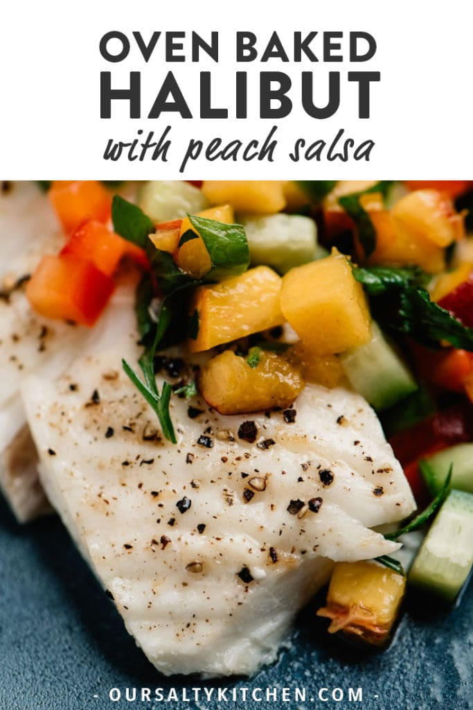 Pinterest image for oven baked halibut topped with homemade fresh peach salsa.