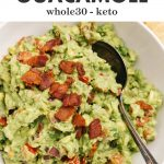 Pinterest image for a whole30 and keto guacamole recipe with bacon.