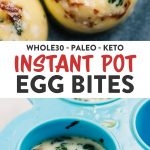 Pinterest collage for whole30 egg bites cooked in an instant pot.