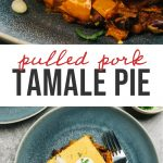 Pinterest collage for a pulled pork tamale pie recipe.