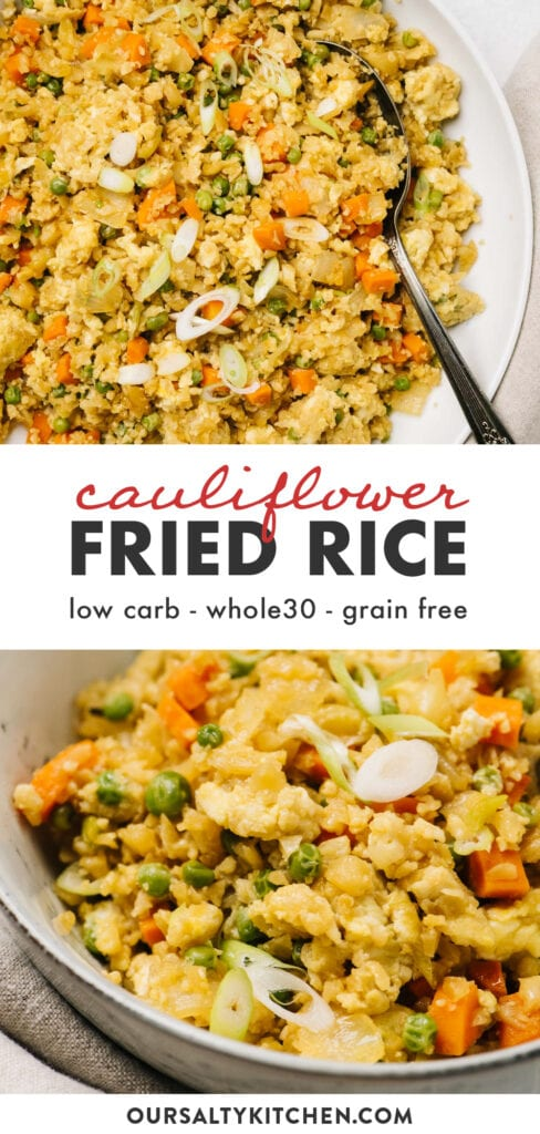 Pinterest collage for a whole30, low carb, and grain free fried rice recipe made with cauliflower.