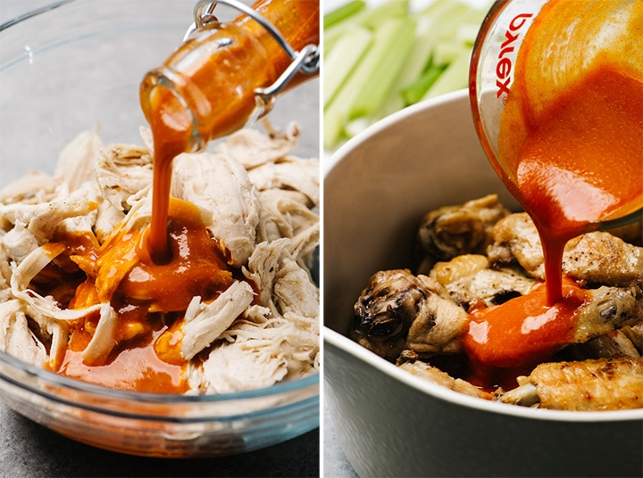 Pour buffalo sauce over shredded chicken, and over crispy chicken wings.