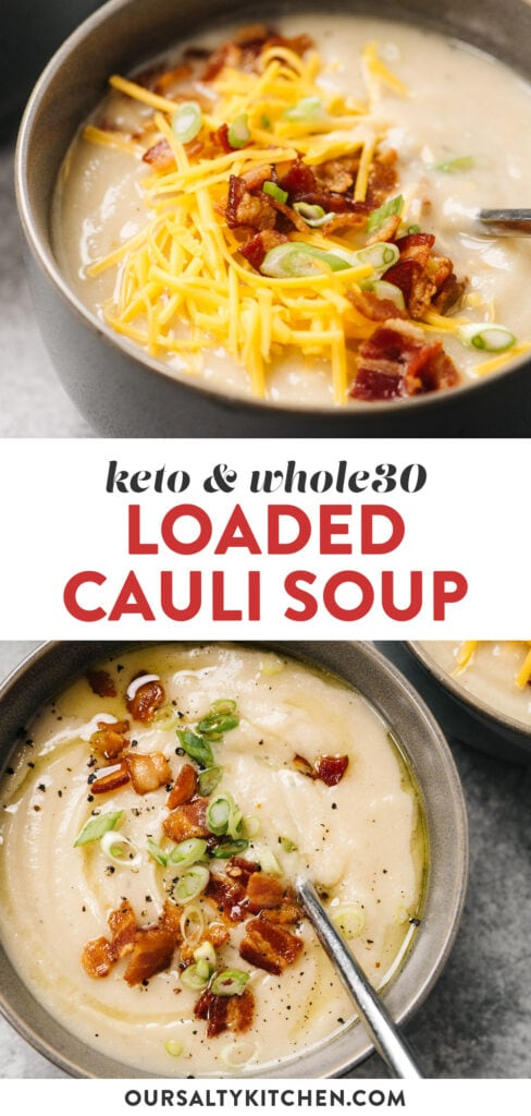 Pinterest collage for a whole30 and low carb loaded cauliflower soup recipe.