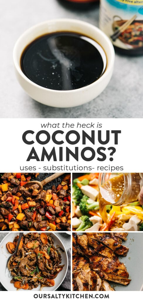 Pinterest collage for an article about what is coconut aminos, including uses, recipes, substitutions, and storage.