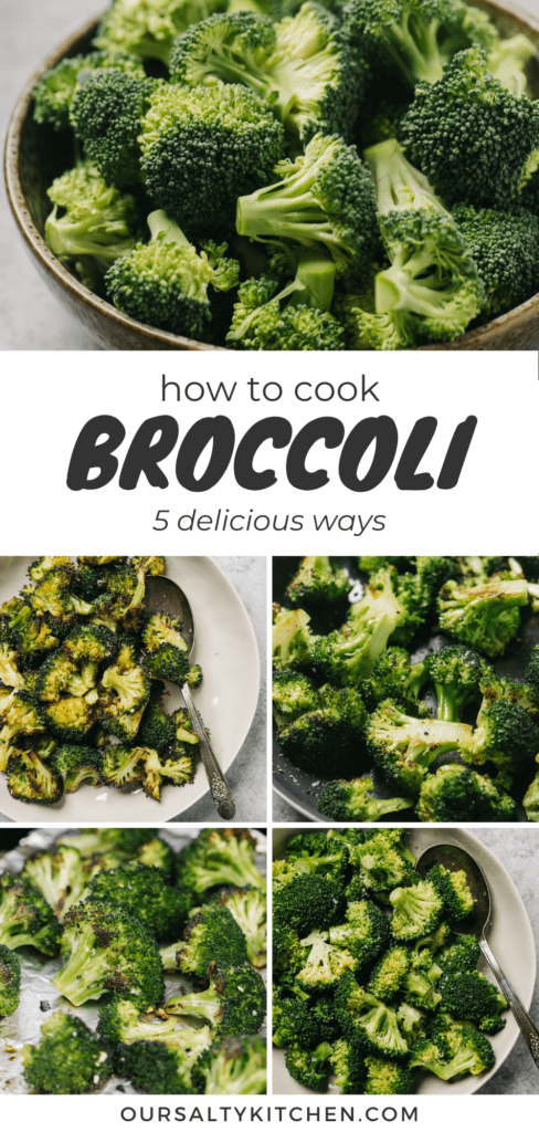 A pinterest pin illustrating different ways to cook broccoli - roasted broccoli, grilled broccoli, sauteed broccoli, and steamed broccoli.