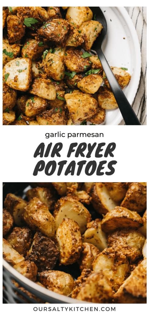 Pinterest collage of air fryer garlic parmesan potatoes recipe.