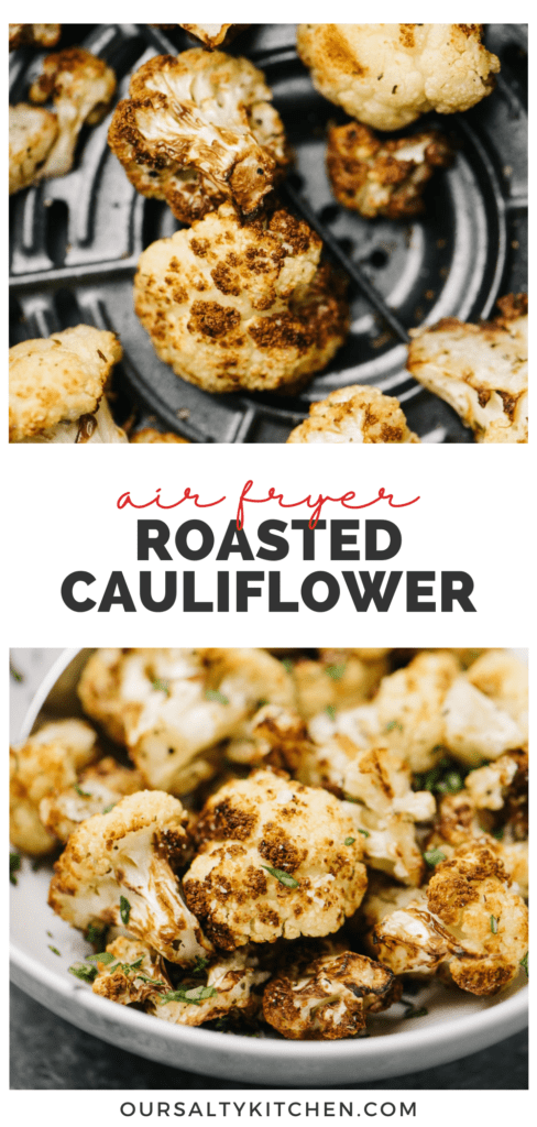 """Top - close up view of air fried cauliflower florets in an air fryer basket; bottom - side view, air fryer roasted cauliflower in a white bowl with a silver spoon, garnished with fresh herbs; title bar in the middle reads """"air fryer roasted cauliflower""""."""