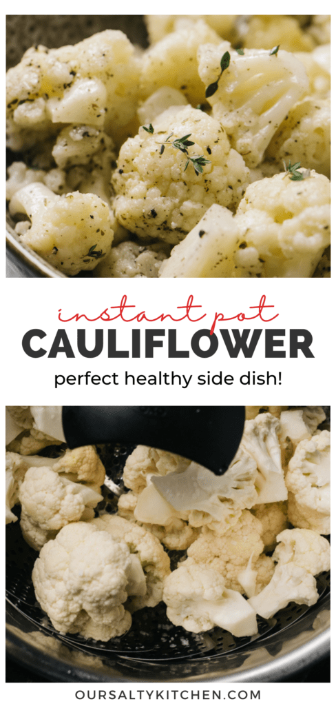 """Two images of instant pot cauliflower florets with a title bar in the middle that reads """"instant pot cauliflower -perfect healthy side dish!"""""""