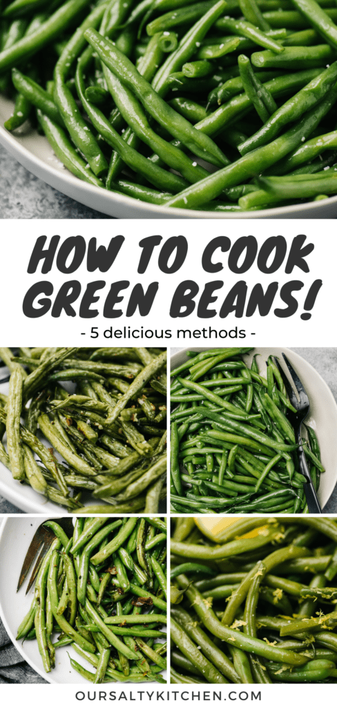 Pinterest collage showing various ways to cook green beans - sautéed, steamed, instant pot, and roasted.