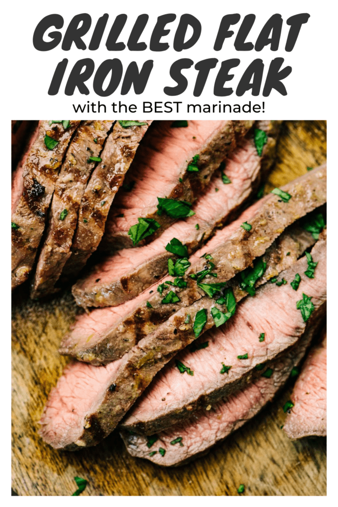 Pinterest image for a grilled flat iron steak recipe with an easy marinade.